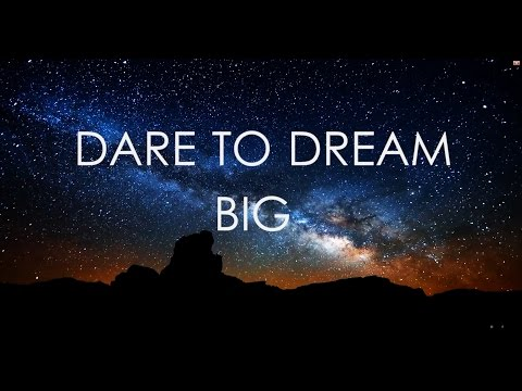 DARE TO DREAM BIG  Motivational
