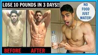 WATER FASTING - LOSE 10 POUNDS IN 3 DAYS (NO FOOD)