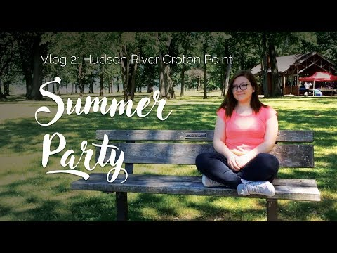 Vlog 2: Yaz Partisi , Croton Point - Hudson Nehri