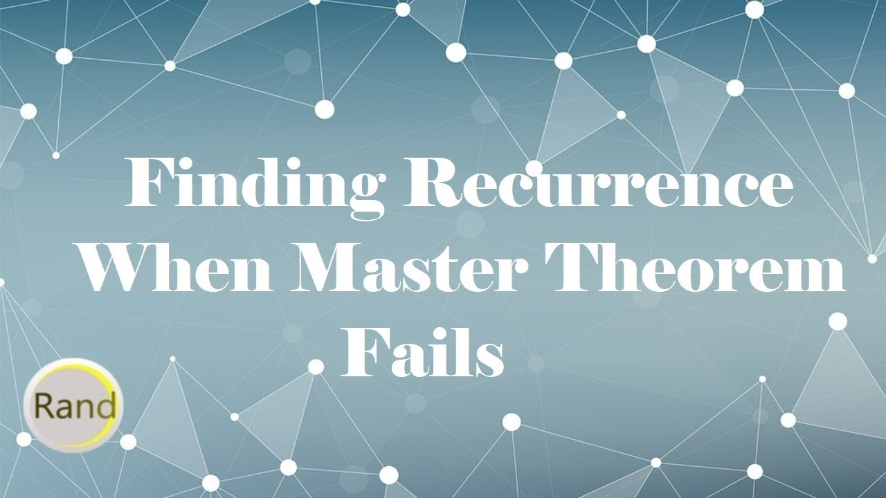 Finding Recurrence When Master Theorem Fails Youtube