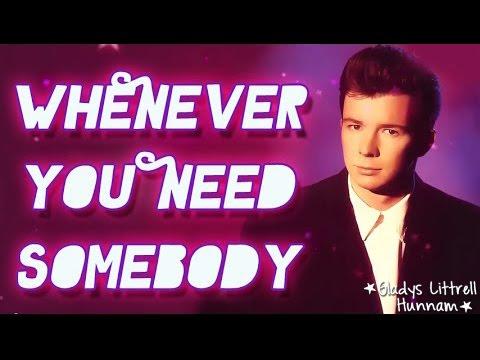 Whenever you need somebody- Rick Astley (Subtitulos en español)