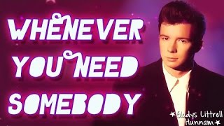 Whenever you need somebody- Rick Astley (Subtitulos en español)