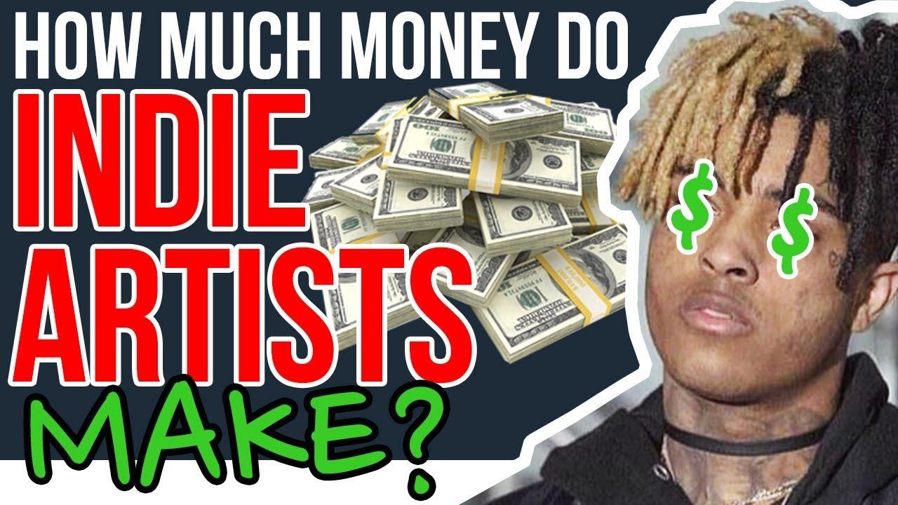 How Much Money Do Independent Artists Make??? (RIP XXXTentacion)