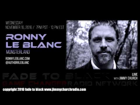 Ep. 558 FADE to BLACK Jimmy Church w/ Ronny Le Blanc : Monsterland : LIVE