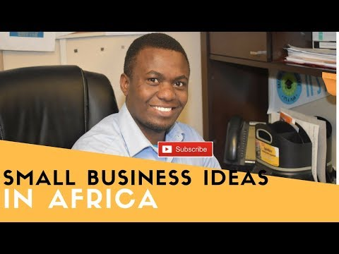 Small Business Ideas in Africa - Multimillionaire Business I
