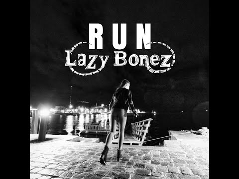 LAZY BONEZ - RUN Mp3