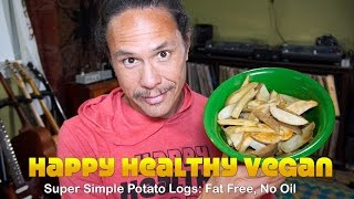 Super Simple Potato Log Oven Fries: Fat Free, No Oil