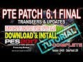 [PES 2017] PTE Patch 6 1 FINAL | Download & Install [Tutorial]