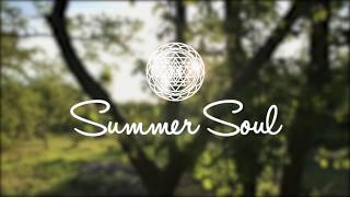 Summer Soul Retreat 6 -12 July 2017 - An unforgettable experience