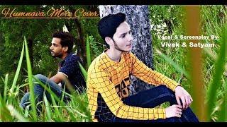 Humnava Mere Cover Song|Vivek ft. Satyam|Jubin Nautiyal