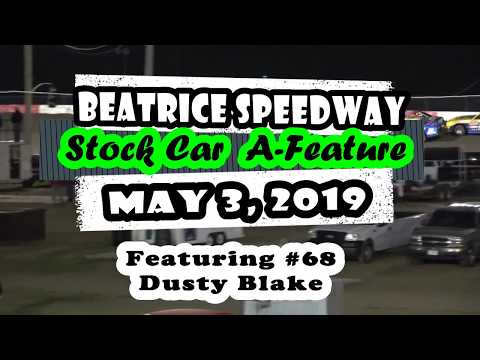 05/03/2019 Beatrice Speedway Stock Car A-Feature