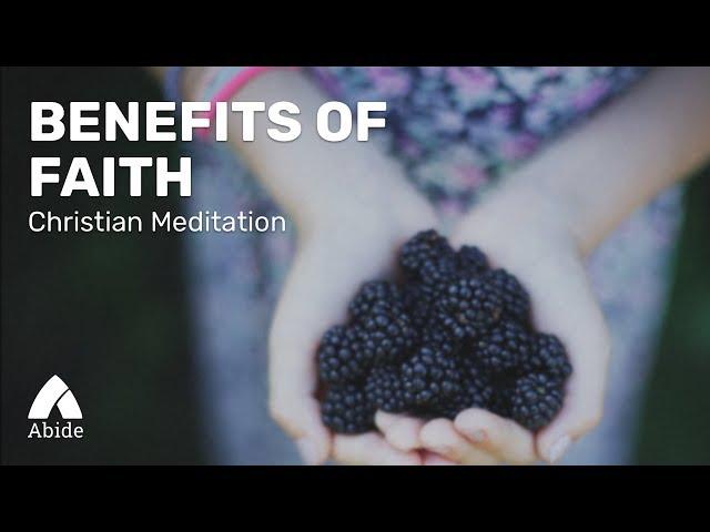 Guided Christian Meditation: The Benefits of Faith