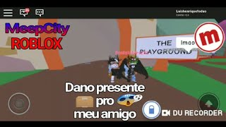Donating gifts to my friend (Roblox meepcity)