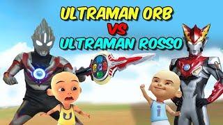 Upin Ultraman Orb vs ipin Ultraman Rosso