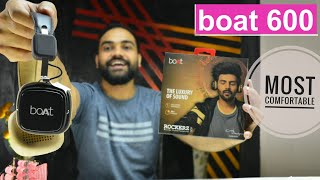 Boat 600 Unboxing amp Review Most Comfortable amp Luxurious Headphone Best Headphone under 2000 ever