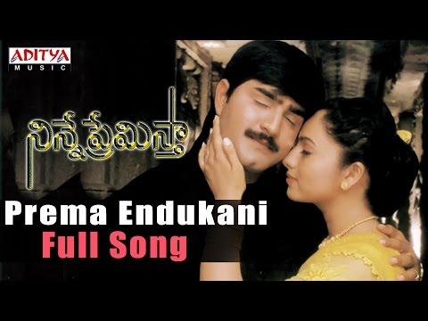 Prema Endukani Full Song ll Ninne Premista Songs ll Nagarjuna, Soundarya