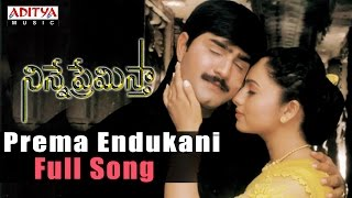Prema Endukani Full Song ll Ninne Premista Songs ll Nagarjuna, Soundarya