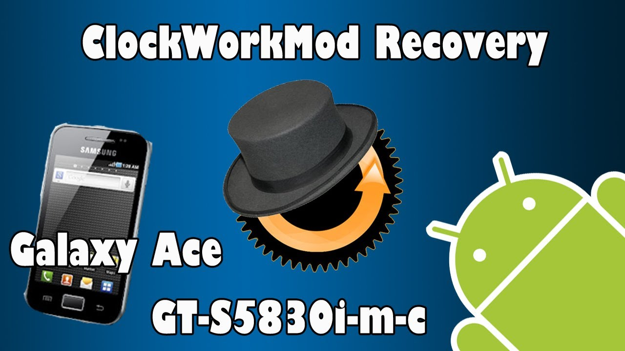 RECOVERY GALAXY GT-S5830I TÉLÉCHARGER CLOCKWORKMOD ACE