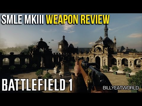 Battlefield 1 - Lee-Enfield SMLE MKIII Weapon Review - Best Aggressive Bolt  Action Rifle?