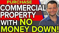 How to Buy Commercial Property with 100% Financing!
