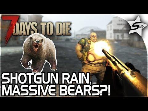 SHOTGUN RAIN BABY! - MASSIVE BEAR?! - WEAPON STORE LOOT! - 7 Days to Die Alpha 16 Gameplay Part 4
