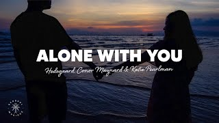 HEDEGAARD x Conor Maynard - Alone With You (Lyrics) ft. Katie Pearlman