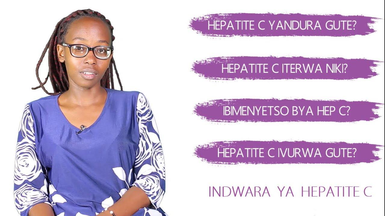Indwara ya Hepatite C: uko yandura, ibimenyetso byayo n'uko ivurwa