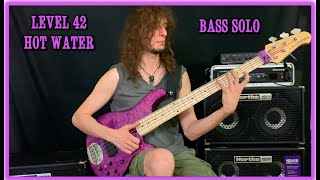 Level 42 - Hot Water Bass Solo (Personal Bass Line)