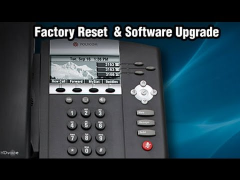 Polycom Factory Reset and Software Upgrade