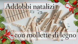 Addobbi Di Natale Fai Da Te.5 Addobbi Natalizi Fai Da Te Con Mollette Di Legno Lavoretti Natale Facili Youtube