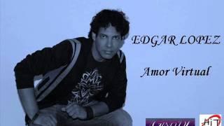 EDGAR LOPEZ  -  Amor Virtual ( Bachata Ag. 2012 ) promoción GINO DJ