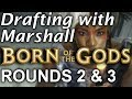 Drafting with Marshall: Born of the Gods #8, Rounds 2 & 3
