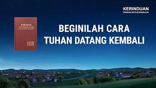 Film Rohani Terbaru | Klip Film KERINDUAN(1)Beginilah Cara Tuhan Datang Kembali