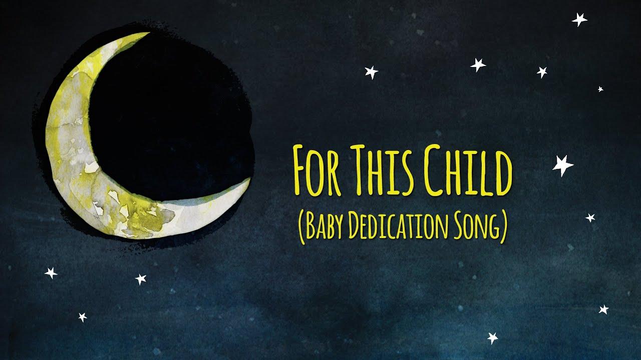 For This Child Baby Dedication Song Sleep Baby Sleep Ken Blount