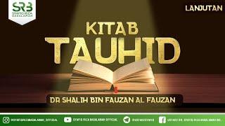 Kitab Tauhid (Lanjutan) - Ustadz Dr Syafiq Riza Basalamah MA