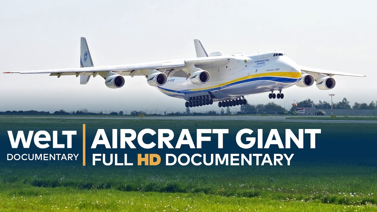 Antonov An-225 - The World's Largest Aircraft | Full Documentary