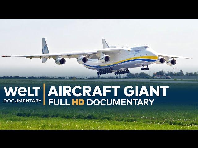 Antonov An-225 - The World's Largest Aircraft   Full Documentary