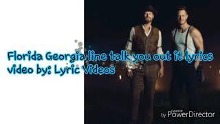 Florida Georgia line talk you out of it lyrics