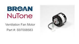 Broan-NuTone Ventilation Fan Motor Part #: S97008583