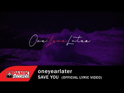 oneyearlater – Save You