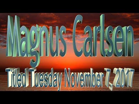 ♚ World Champion Magnus Carlsen Wins Titled Tuesday! 🔥 Chess.com November 7, 2017