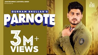 Parnote | (Full Song) | Gurnam Bhullar | Gill Raunta | New Punjabi Songs 2020 | Jass Records