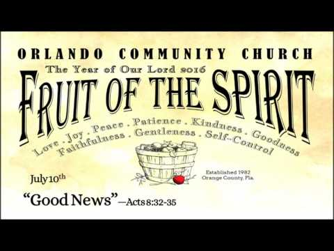"""GOOD NEWS"" Acts 8:32-35 -- Geoff M. -- July 10, 2016"