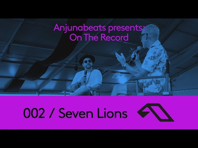 Anjunabeats presents: On The Record 002 - Seven Lions & Tony McGuinness
