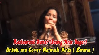 Untukmu Cover by Emma - Restaurant Owner ( Saung Anis Bogor )