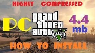 GTA V in PC (Higly Compressed 4.4mb) | How to install? | Working or not, with proof|