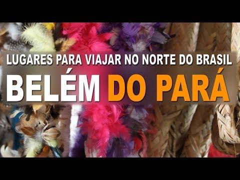 Belém do Pará - Lugares para viajar na Região Norte do Brasil - Viagem e Turismo