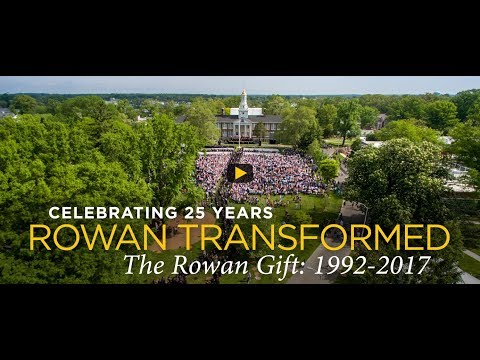 Rowan University Transformed: Celebrating 25 Years of the Rowan Gift
