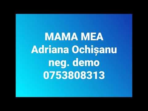 Mama mea - Adriana Ochisanu - negativ demo