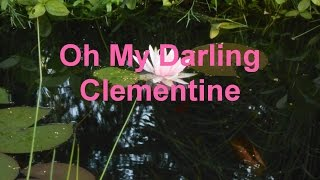 Oh My Darling, Clementine (with lyrics)
